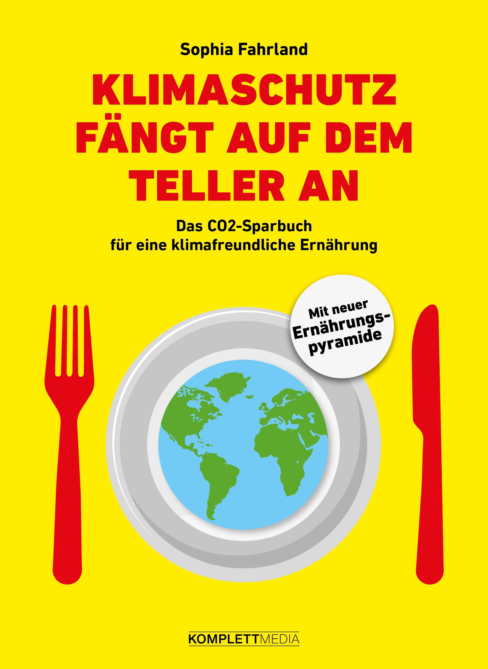 """Buchcover von Ernährungsberater """"Klimaschutz fängt auf dem Teller an. Das CO2-Sparbuch für eine klimafreundliche Ernährung"""""""